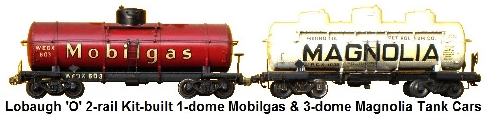 Lobaugh 'O' Scale 2-rail Kit-built 1-dome Mobilgas and 3-dome Magnolia Tank cars