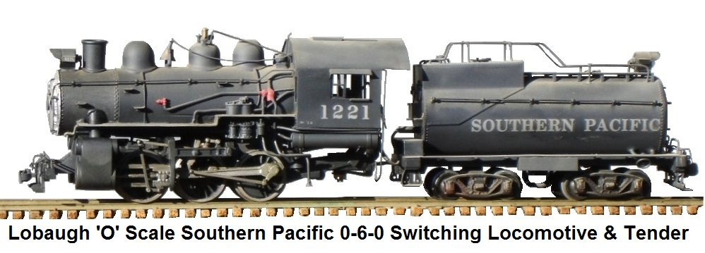 Lobaugh 'O' scale Southern Pacific 0-6-0 Switcher loco and tender