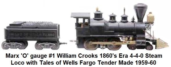Marx 'O' gauge #1 William Crooks electric steam outline 1860's era 4-4-0 loco and Tales of Wells Fargo tender made 1959-60