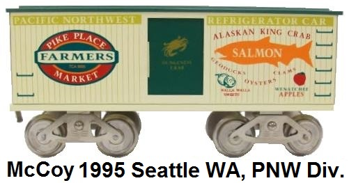 McCoy 1995 Standard gauge 41st TCA National Convention Pike Place Farmer's Market Pacific Northwest Division reefer