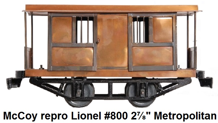 McCoy reproduction of the Lionel 2 7/8 inch gauge #800 Metropolitan Street car or Jail car made of copper and brass and Given to Russ Hafdahl for his birthday in 1961