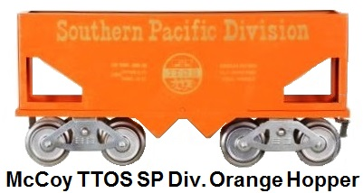 McCoy Standard gauge TTOS Southern Pacific Division Standard gauge Hopper Only 3 of these were made in Orange