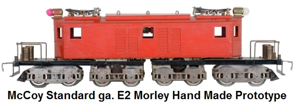McCoy Hand Made E2 Prototype in Standard Gauge. This is the loco hand made by Herb Morley from hand cut and riveted parts with modified Lionel motors
