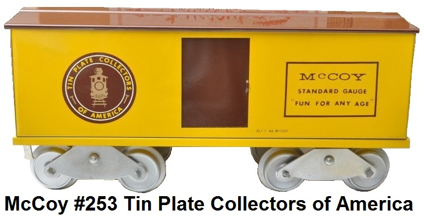 McCoy Standard gauge #253 Tin Plate Collectors of America Fun For Any Age Promo Box Car made 1966-67