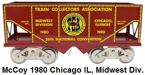 McCoy 1980 TCA Midwest Division Hopper Car in Standard gauge made for the Train Collectors Association 26th Annual Convention held in Chicago, Illinois