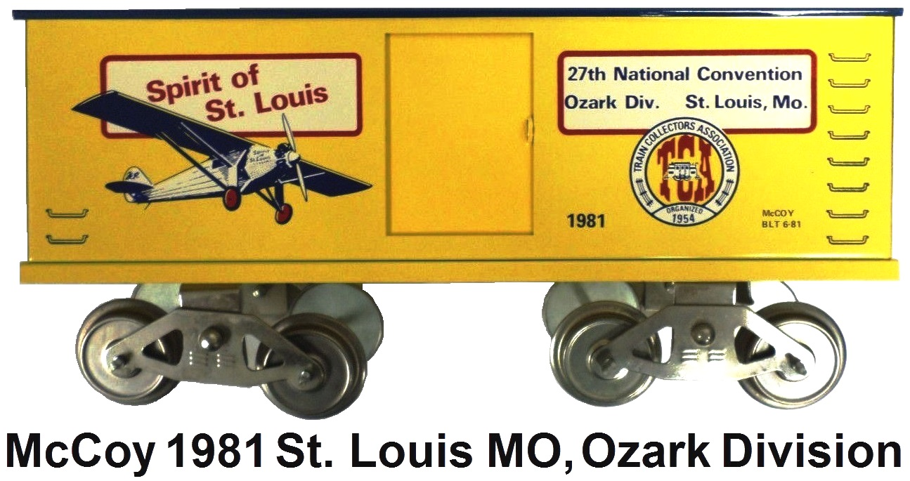 McCoy 1981 27th TCA National Convention Standard gauge Box Car Spirit of St Louis, Hosted by the Ozark Division in St. Louis , Missouri