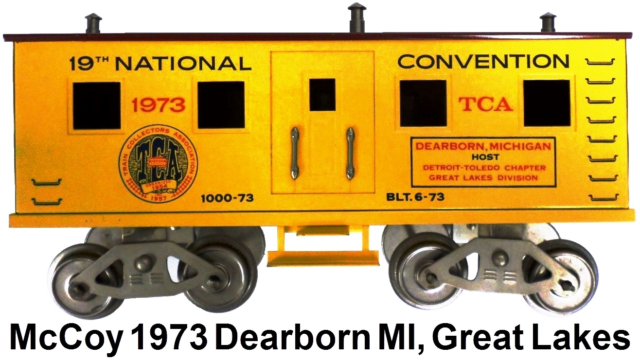 McCoy 1973 19th TCA Convention Standard gauge supply car representing the Great Lake Division in Dearborn Michigan
