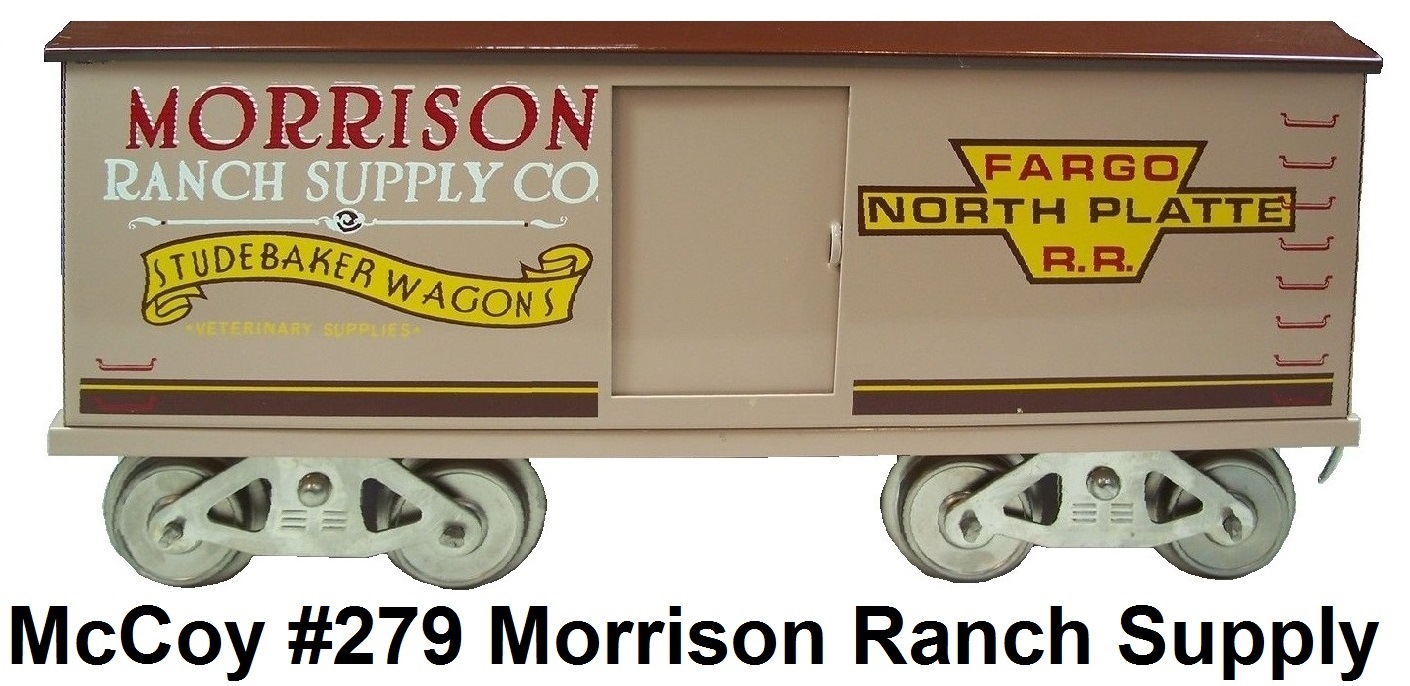 McCoy Standard gauge #279 Morrison Ranch Supply Co. Studebaker Wagons Fargo North Platte RR Boxcar (50 produced in several variations) circa 1974-76