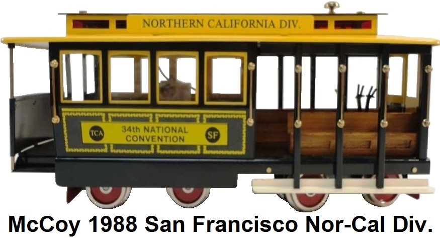 McCoy 1988 Standard gauge 34th TCA National Convention San Francisco Cable Car Northern California Division