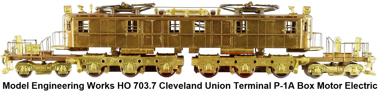 Model Engineering Works HO scale Brass 703.7 Cleveland Union Terminal P-1A Box Motor Electric