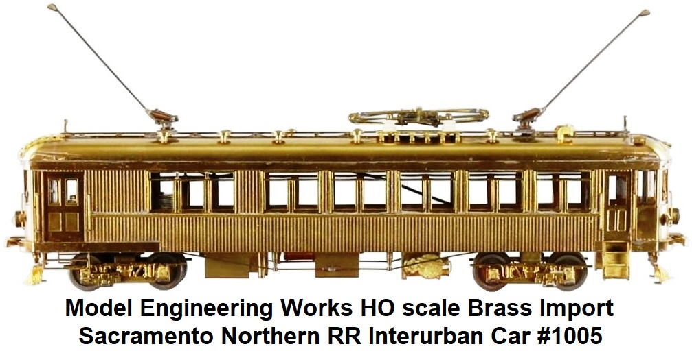 Model Engineering Works HO scale brass import Sacramento Northern RR Interurban Car #1005