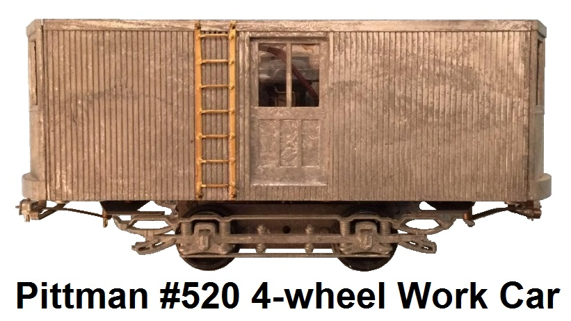 Pittman 'O' gauge #520 four wheel work car