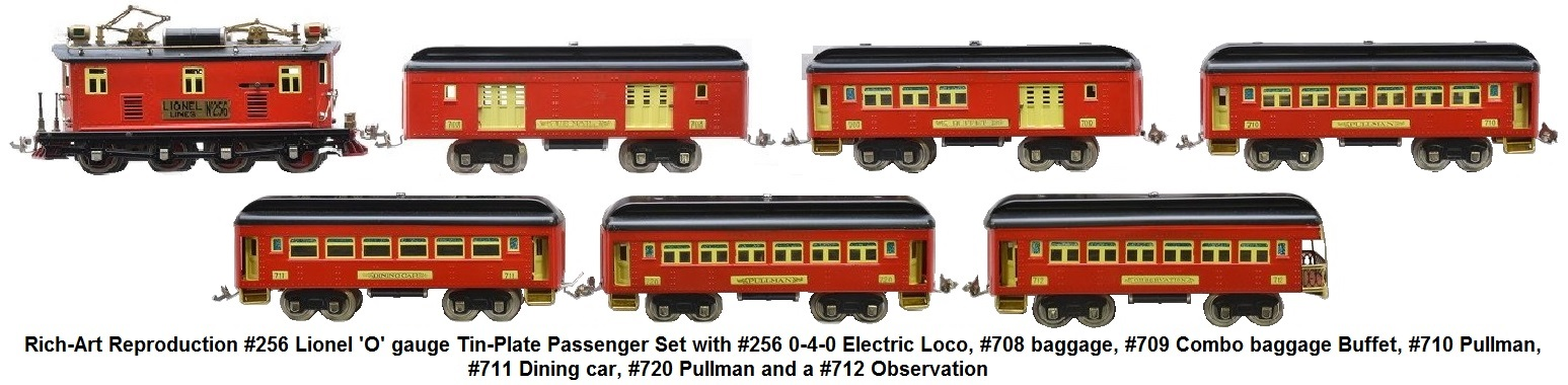 Rich-Art reproduction #256 Lionel 'O' gauge passenger set with #256 electric 0-4-0 loco, #708 baggage, #709 combo baggage Buffet, #710 Pullman, #711 Dining car, #720 Pullman and a #712 observation