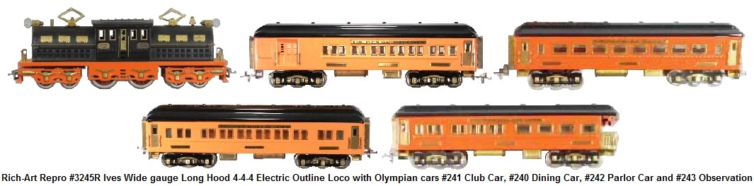 Rich-Art Reproduction #3245 Ives Wide gauge Long Hood with #241 club car, #240 dining car, #242 parlor car and #243 observation Olympian cars