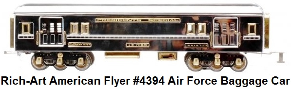 Rich-Art Wide gauge Reproduction American Flyer #4394 Air Force chrome baggage car with a Presidents Special plate