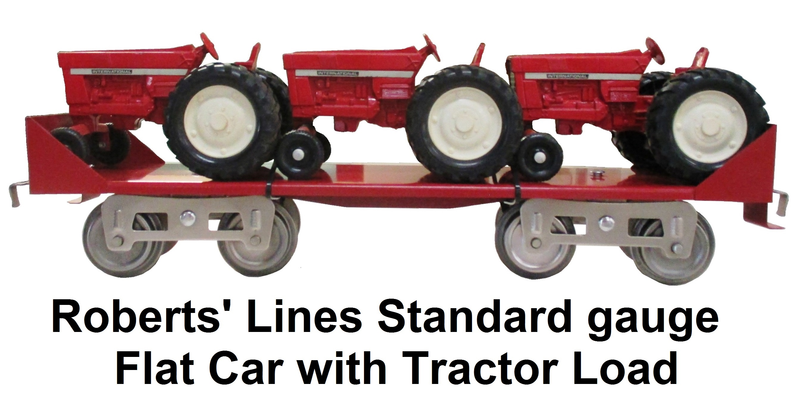 Roberts' Lines Standard gauge Custom Painted Flat car with Tractor Load