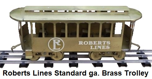 Roberts' Lines Standard gauge #100 Brass Summertime Trolley 14 inches Long