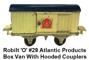 Robilt 'O' gauge #29 Atlantic Products Goods Box Van With Hooded Couplers