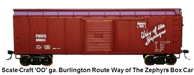 Scale-Craft Burlington Route Way of the Zephyrs Box car in 'OO' gauge