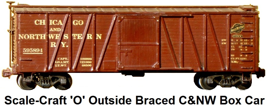 Scale-Craft 'O' scale outside braced C&NW box car on Auel trucks
