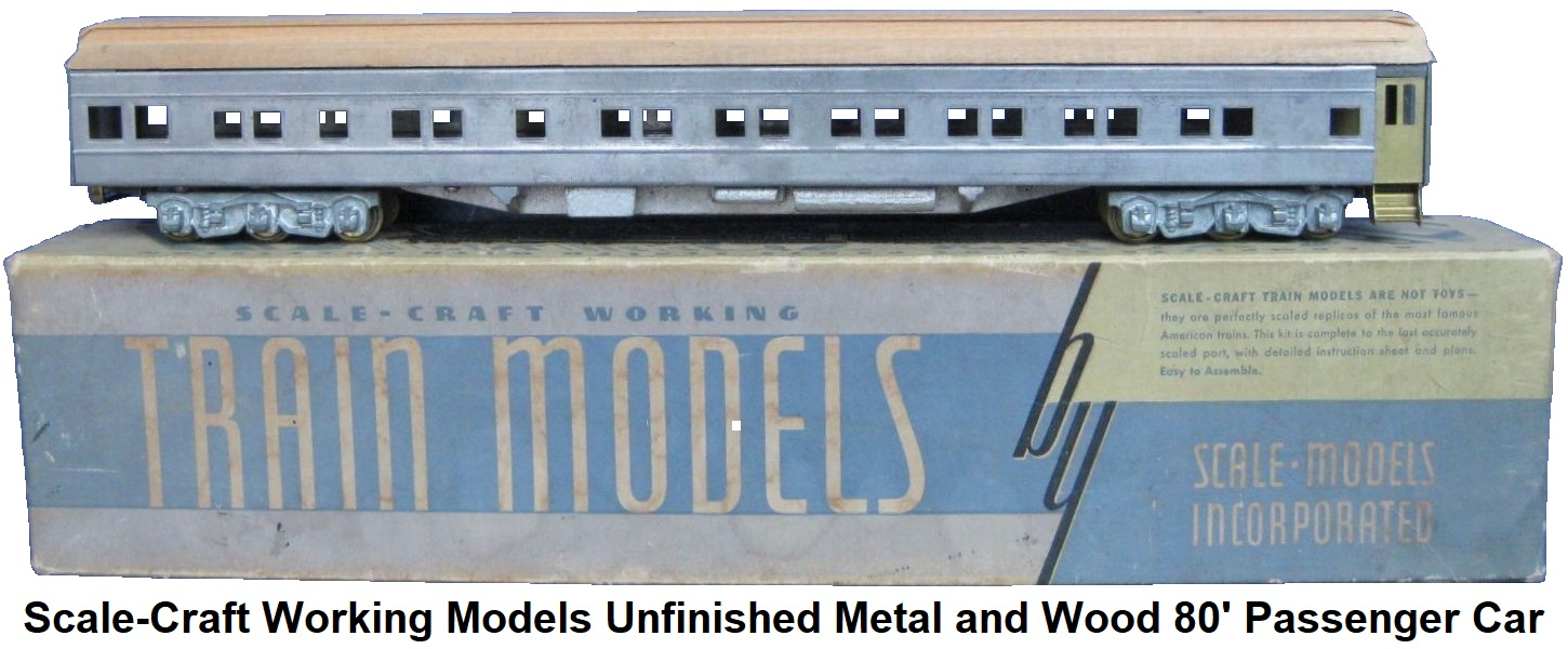 Scale-Craft Working Models Unfinished Metal & Wood 80' passenger car
