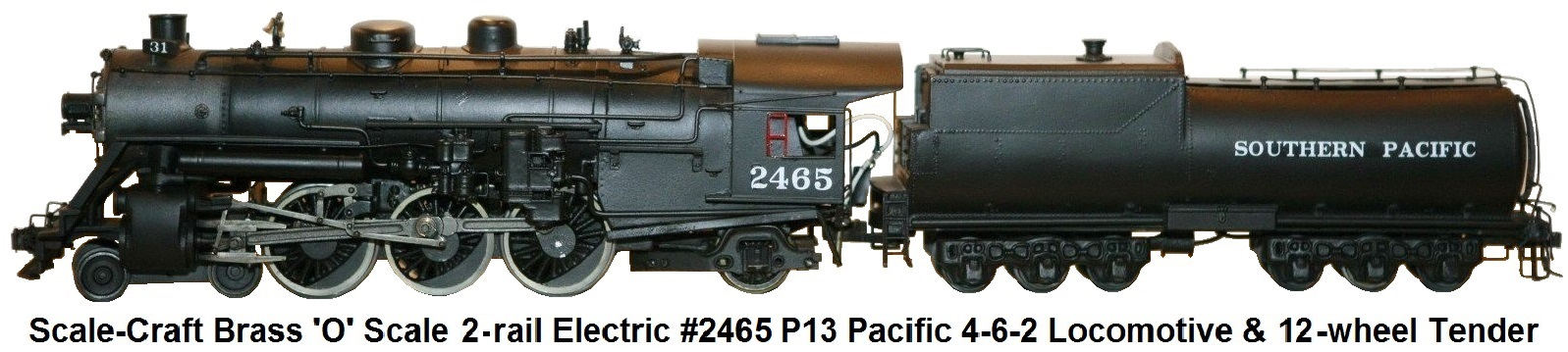 Scale-Craft Brass 'O' Scale P13 Pacific Locomotive #2462 4-6-2 Two-Rail Electric