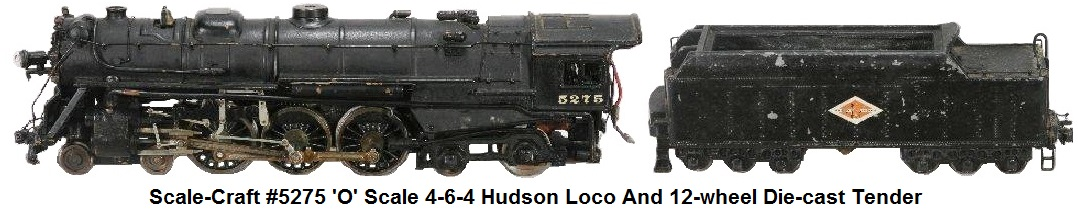 Scale-Craft #5275 'O' 4-6-4 Scale Hudson and diecast tender
