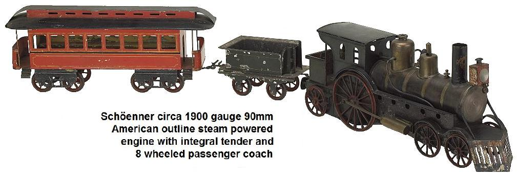 Schöenner gauge 90mm American outline steam powered engine with integral tender and coach circa 1900