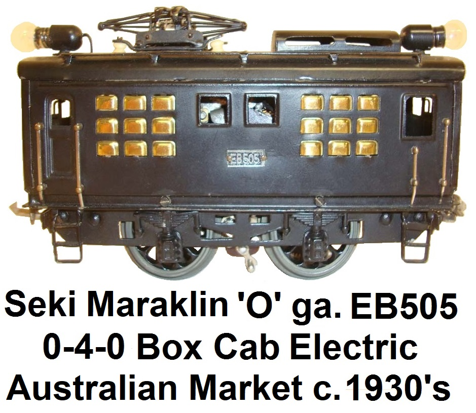 Seki Maraklin 'O' gauge EB505 0-4-0 Box cab electric for the Australian Market circa 1930's