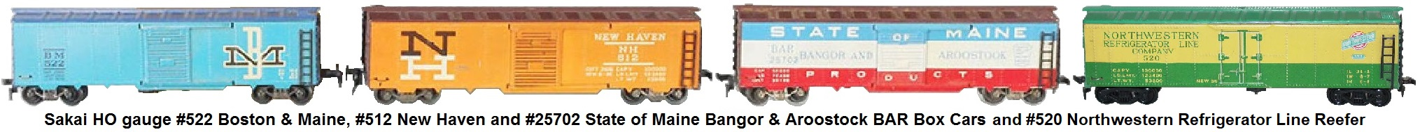 Sakai later HO gauge #522 Boston & Maine, #512 New Haven and #25702 State of Maine Bangor & Aroostock BAR Box Cars and #520 Northwestern Reefer