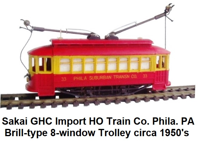 Sakai GHC import HO Train Company Philadelphia, PA Brill-type 8-window plastic trolley circa 1950's