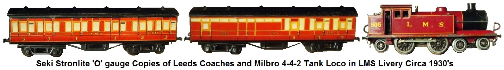 Seki Stronlite 'O' gauge copies of Leeds passenger coaches and Milbro 4-4-2 LMS Tank Loco circa 1930's