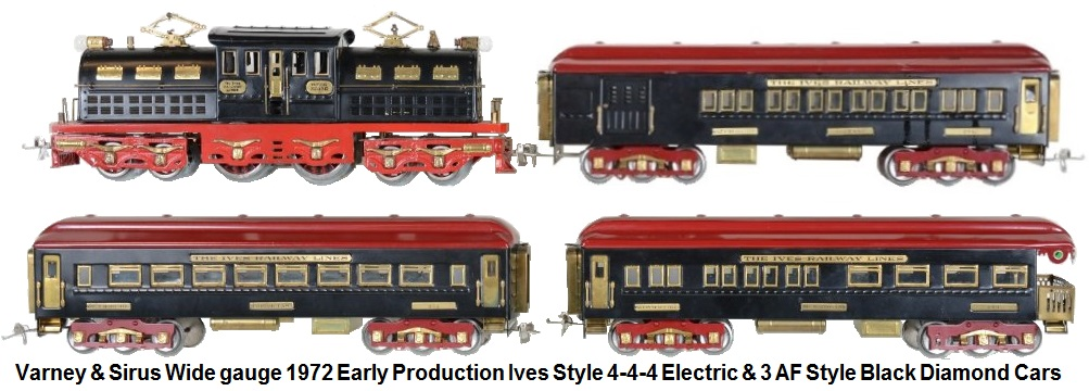Varney & Sirus Wide gauge early modern production dated 1972 Includes an Ives style 4-4-4 electric with 3 matching Black diamond colored AF style cars