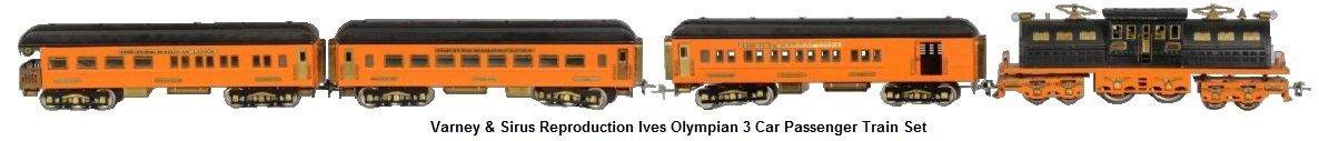 Varney & Sirus reproduction Ives Olympian Wide gauge passenger train set