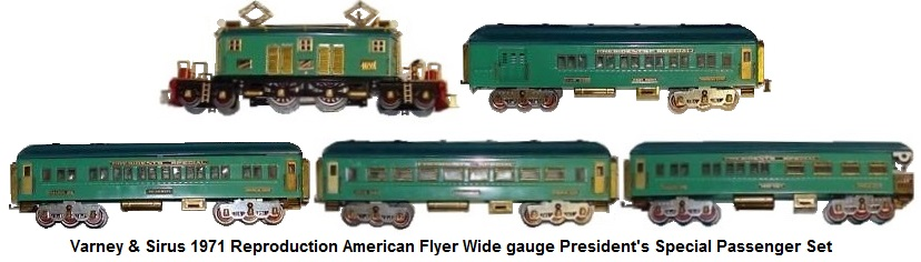 Varney & Sirus reproduction American Flyer Wide gauge Presidents Special passenger train set