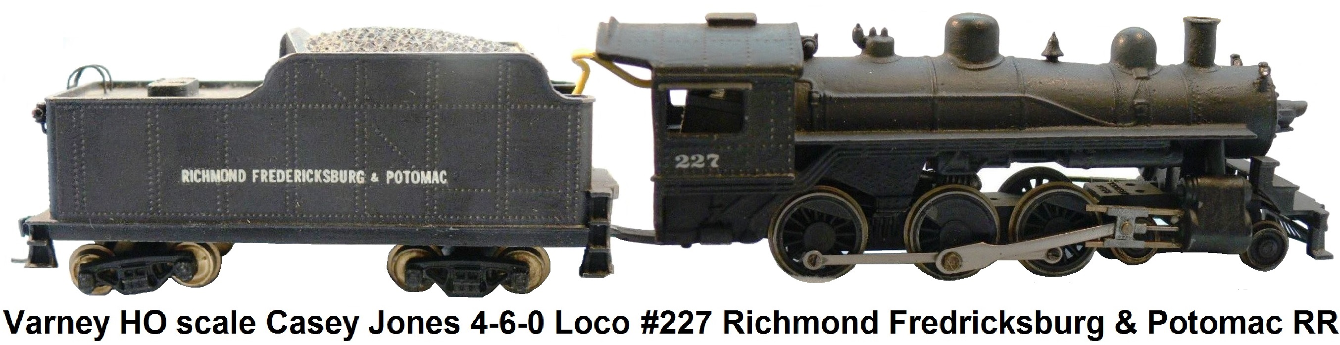 Varney HO scale 4-6-0 Casey Jones loco and tender #227 Richmond Fredricksburg & Potomac RR