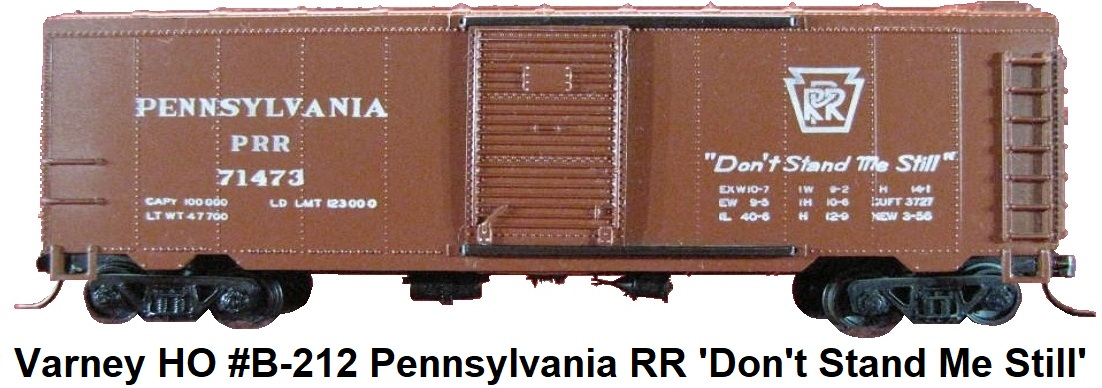 Varney HO #B-212 Pennsylvania RR Don't Stand Me Still 40' Steel Box Car