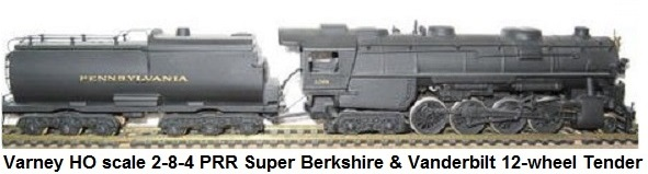 Varney HO scale 2-8-4 Super Berkshire & Vanderbilt 12-wheel tender