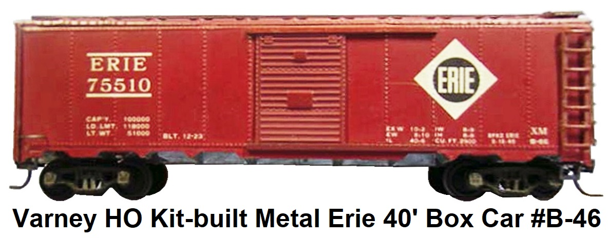 Varney HO #B-46 kit-built early metal Erie 40' box car