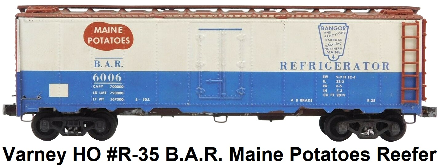 Varney HO #R-35 BAR Bangor Aroostook Maine Potatoes Steel Reefer