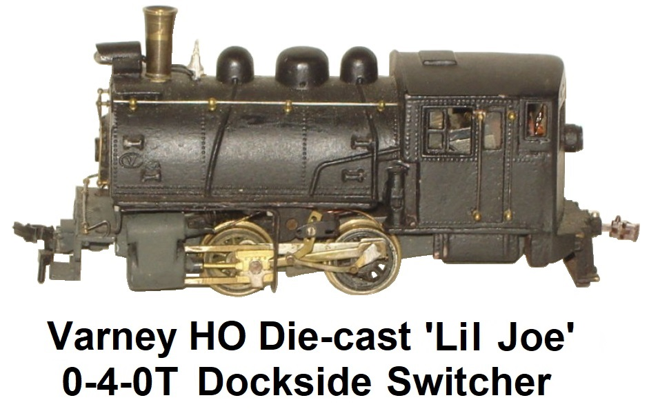Varney HO Die-cast 0-4-0T 'Lil Joe' Docksider Switching locomotive