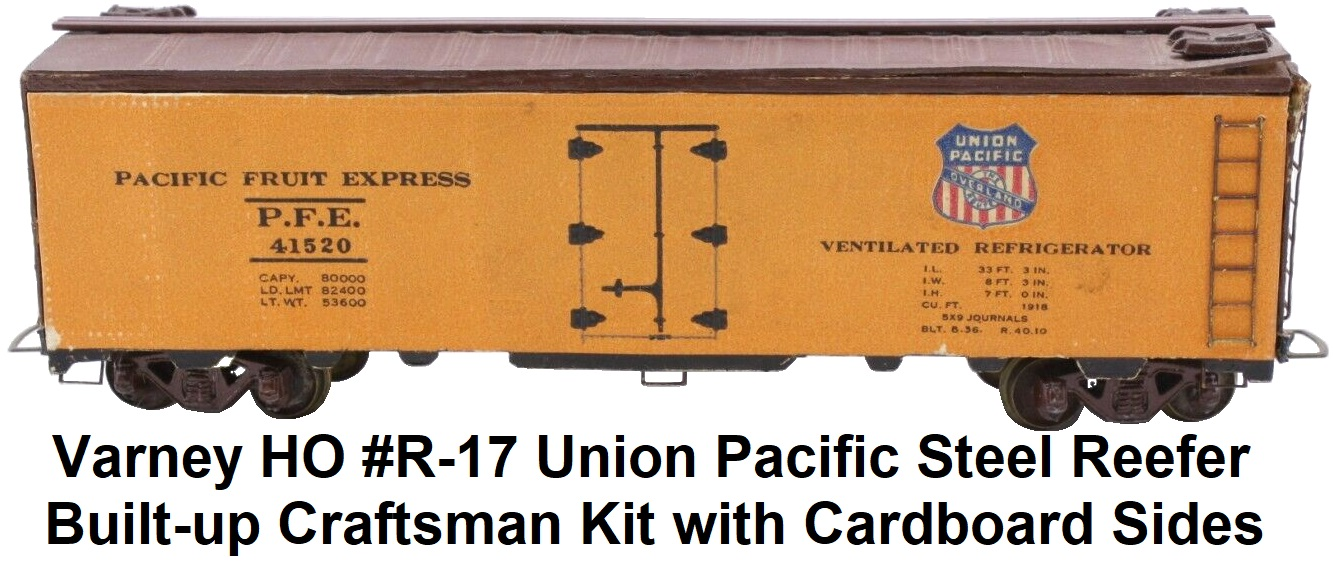 Varney HO #R-17 Pacific Fruit Express steel reefer craftsman kit circa 1940's wood body, cardboard sides circa 1940's