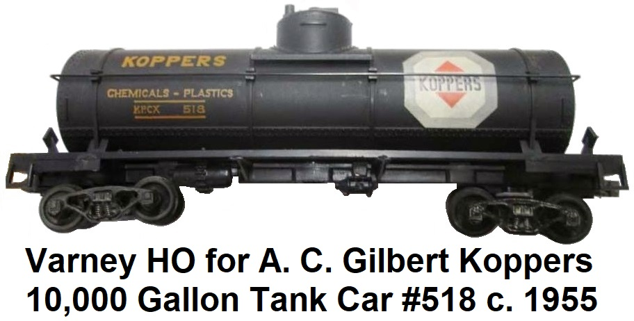 Varney HO for A. C. Gilbert #518 Koppers 10,000 Gallon Chemical Tank Car circa 1955