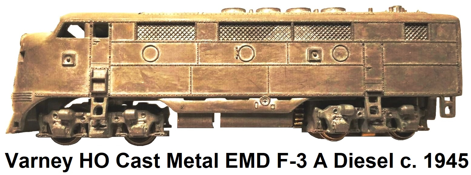 Varney HO F-3 EMD A Unit diesel locomotive cast metal circa 1945