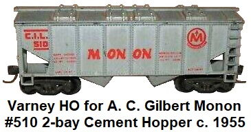 Varney HO for A. C. Gilbert #510 Monon 2-bay cement Hopper circa 1955