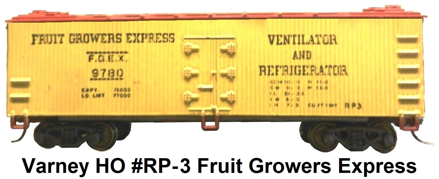 Varney HO #RP-3 Fruit Growers Express Reefer, Die Cast Sprung Trucks circa 1957, Built Up Kit