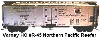 Varney HO #R-45 Northern Pacific NP Steel Refrigerator Car kit-built circa 1955
