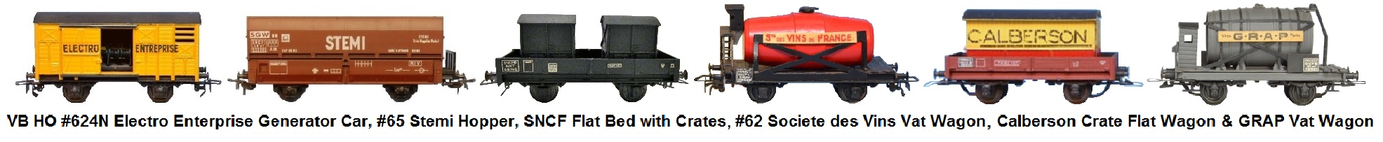 VB HO scale 2 Axle Freight Wagons incudes #624N Electro Enterprise Generator Car, #65 Stemi Hopper, SNCF Platform Wagon with Crates, #62 Societe des Vins Vat Wagon, Calberson Crate Flat and GRAP Vat Wagon