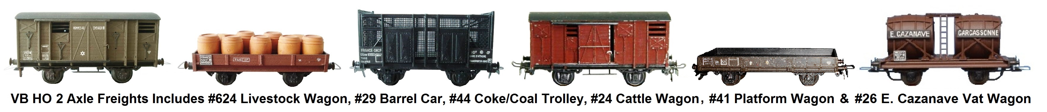 VB HO scale Industrial Style 2 Axle Freight Wagons made Of Zamac incudes #624 Livestock Wagon, #29 Barrel Car, #44 Coke/Coal Trolley, #24 Cattle Wagon, #41 Platform Wagon and #26 E. Cazanave Vat Wagon