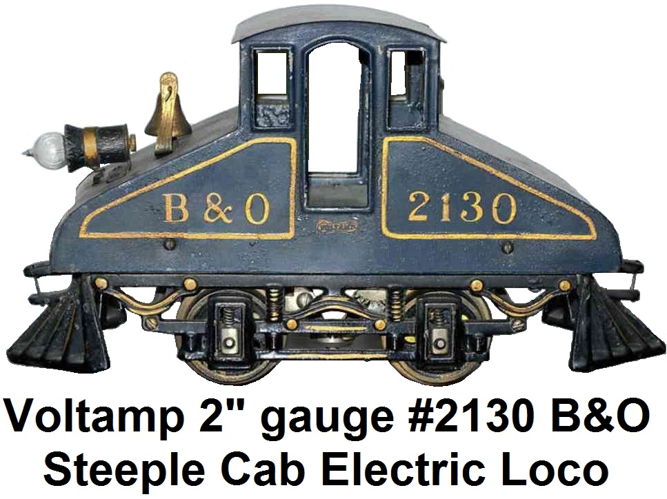 A Voltamp #2130 2 inch gauge Steeple Cab Electric Tunnel Engine in B&O livery circa 1910-12